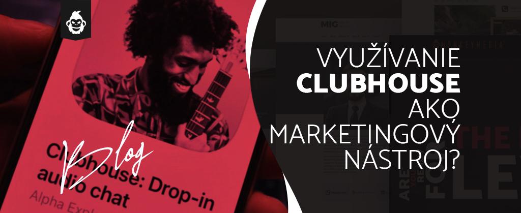 Clubhouse ako marketingový nástroj? Toto by ste o ňom mali vedieť!