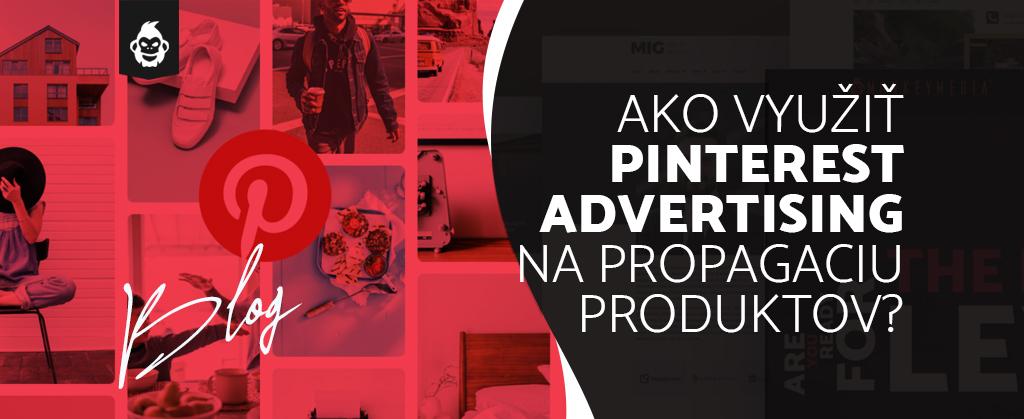 Ako využiť reklamy na Pintereste na propagáciu produktov?